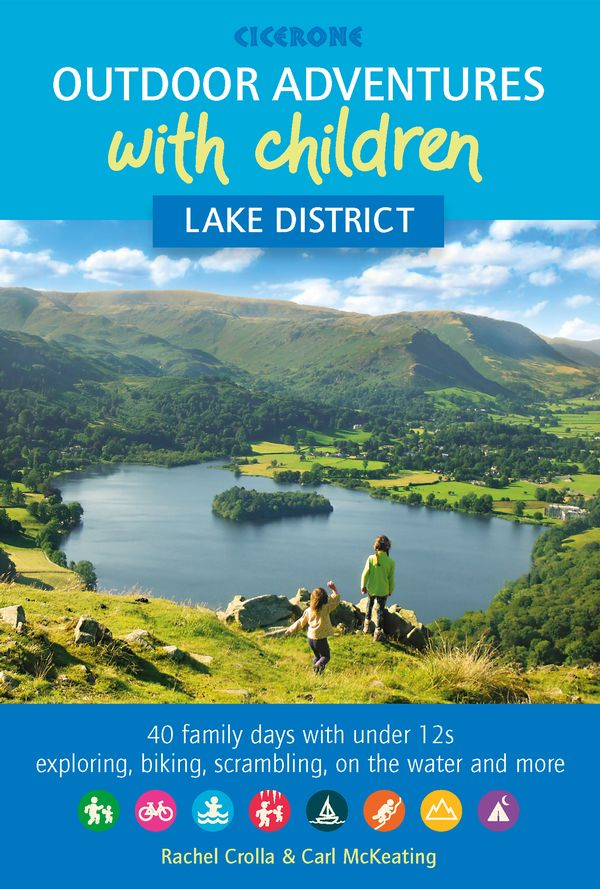 Lake District: Outdoor Adventures with Children 9781852849566 Rachel Crolla, Carl McKeating Cicerone Press   Reizen met kinderen, Wandelgidsen Lake District