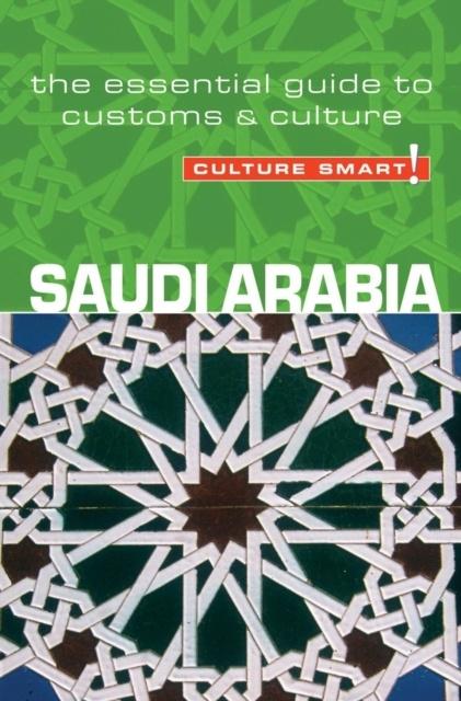 Saudi Arabia Culture Smart! 9781857333510  Kuperard Culture Smart  Landeninformatie Oman, Abu Dhabi, Dubai, Saudi-Arabië, Jemen