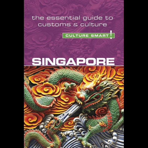 Singapore | essential guide to customs & etiquette 9781857338874  Kuperard Culture Smart  Landeninformatie Singapore