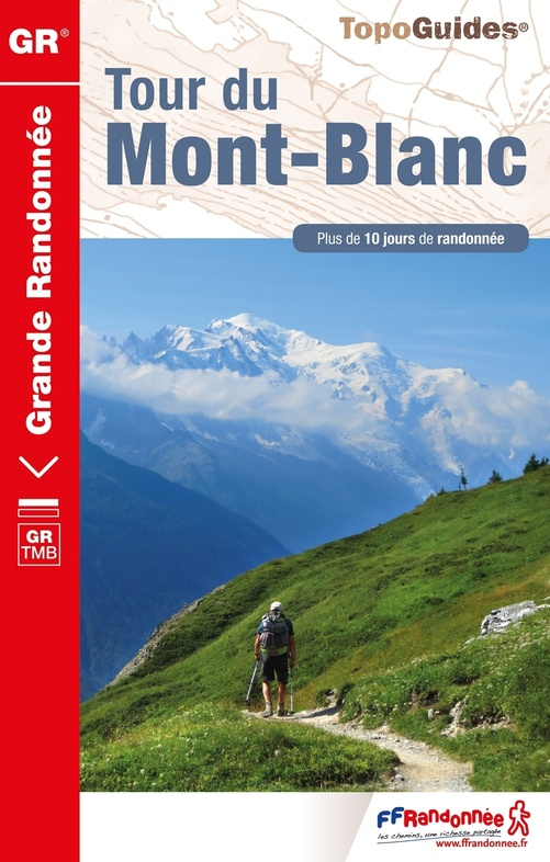TG-028  Tour du Mont Blanc | wandelgids 9782751410093  FFRP topoguides à grande randonnée  Meerdaagse wandelroutes, Wandelgidsen Franse Alpen: noord