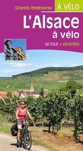 L'Alsace à vélo | fietsgids Elzas / Vogezen 9782844664617  Chamina   Fietsgidsen Vogezen