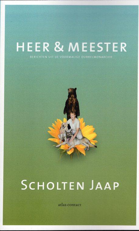 Heer & Meester | Scholten Jaap 9789025446925 Jaap Scholten Atlas-Contact   Historische reisgidsen, Landeninformatie Hongarije