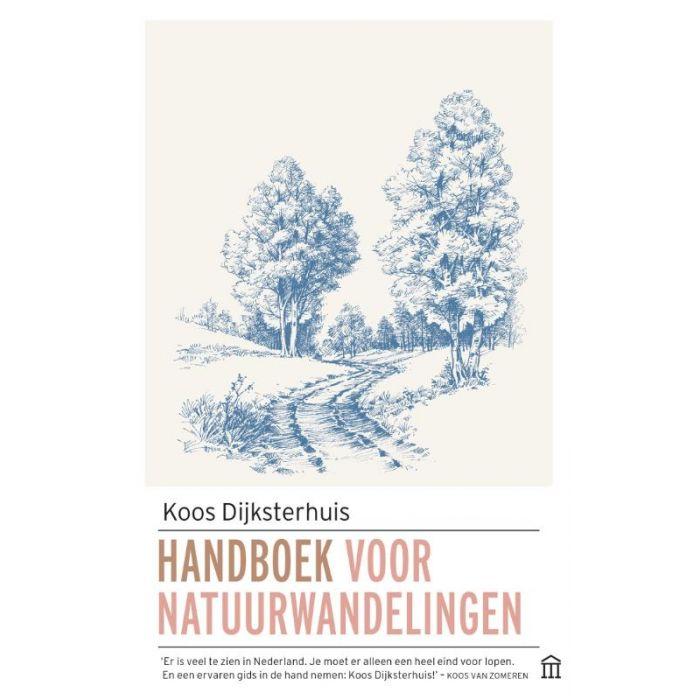 Handboek voor natuurwandelingen | Koos Dijksterhuis 9789046707364 Koos Dijksterhuis Atlas-Contact   Natuurgidsen, Wandelgidsen Nederland