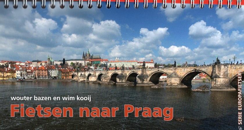 Fietsen naar Praag 9789064558832 Wouter Bazen, Wim Kooij,Kees Swart, Europafietsers Pirola Pirola fietsgidsen  Fietsgidsen, Meerdaagse fietsvakanties Europa