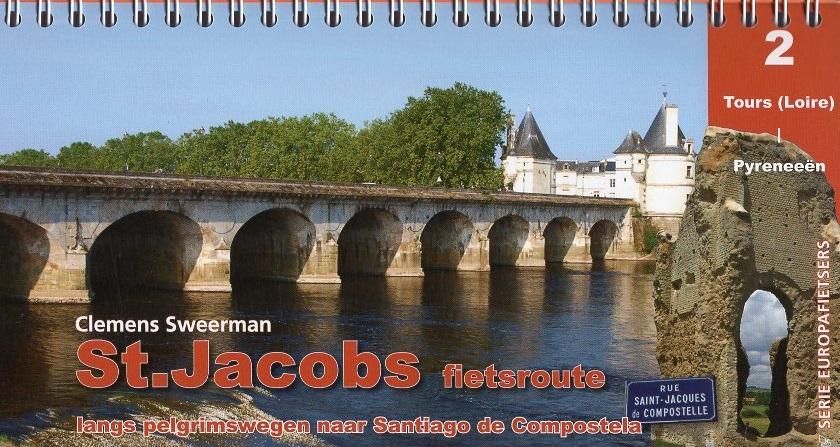 St.Jacobs fietsroute, deel 2 9789064558955 Clemens Sweerman, Europafietsers Pirola Pirola fietsgidsen  Fietsgidsen, Meerdaagse fietsvakanties Frankrijk