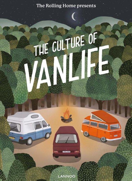 The culture of Vanlife 9789401449779 Calum Creasey Terra   Landeninformatie, Op reis met je camper Wereld als geheel