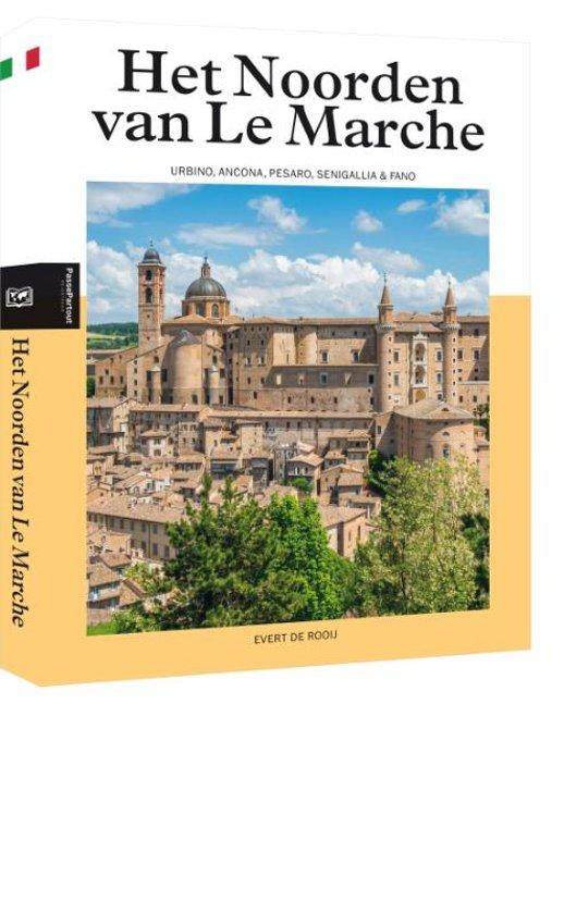 Het Noorden van Le Marche  | reisgids 9789493160569 Evert de Rooij Edicola   Reisgidsen De Marken