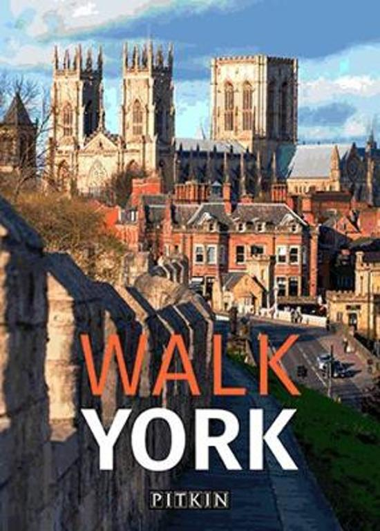 Walk York | stadswandelgids 9781841658377  Pitkin Publishing   Reisgidsen, Wandelgidsen Northumberland, Yorkshire Dales & Moors, Peak District, Isle of Man