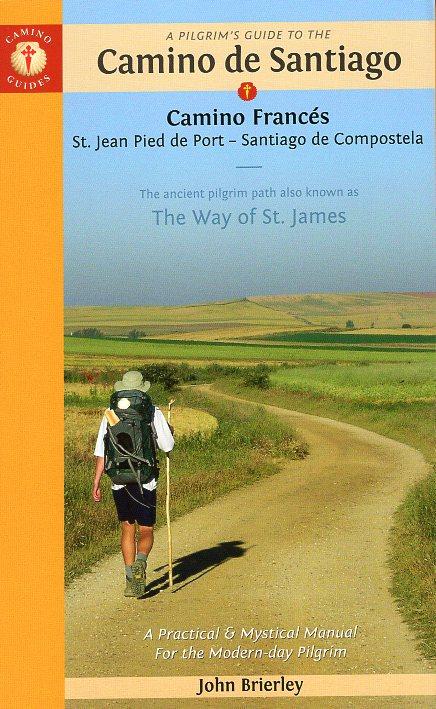 Camino Francés | wandelgids Jacobsroute 9781912216055 Brierley John Brierley / Camino Guides   Santiago de Compostela, Wandelgidsen Santiago de Compostela