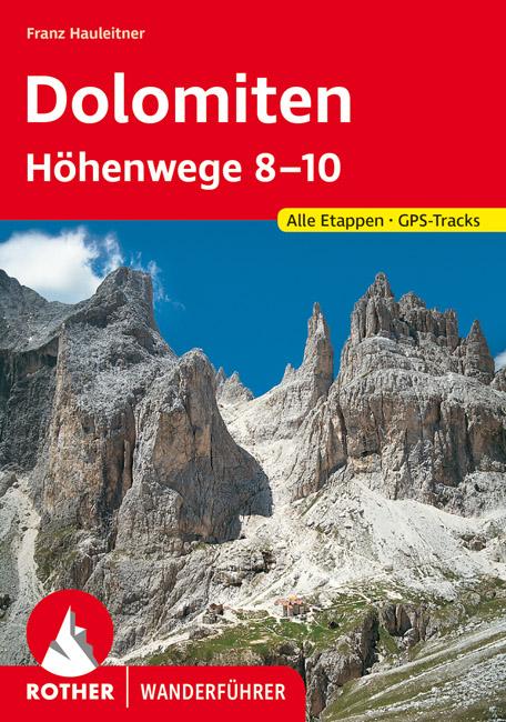 Rother wandelgids Dolomiten Höhenwege Nr.: 8-10   Rother Wanderführer 9783763333684  Bergverlag Rother RWG  Meerdaagse wandelroutes, Wandelgidsen Zuid-Tirol, Dolomieten