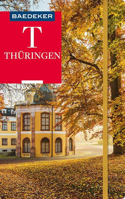 Thüringen Baedeker reiseführer | reisgids 9783829747028  Baedeker   Reisgidsen Thüringen, Weimar, Rennsteig