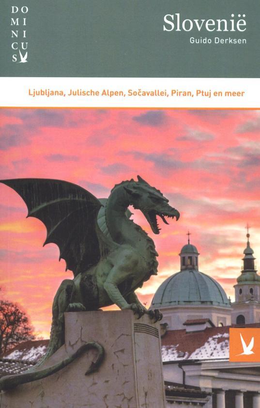 Dominicus reisgids Slovenië 9789025765057 Guido Derksen Gottmer Dominicus reisgidsen  Reisgidsen Slovenië