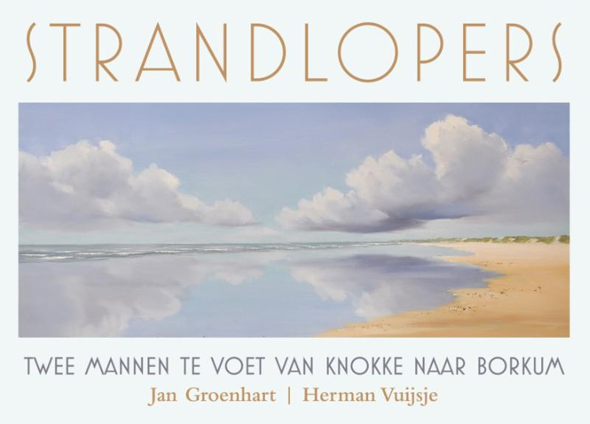 Strandlopers | Herman Vuijsje, Jan Groenhart 9789038927268 Herman Vuijsje, Jan Groenhart Elmar   Wandelreisverhalen Nederland