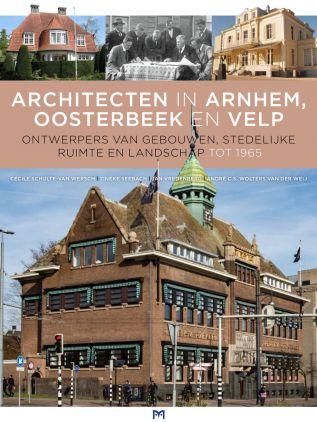 Architecten in Arnhem, Oosterbeek en Velp 9789053455548  Matrijs   Landeninformatie Arnhem en de Veluwe