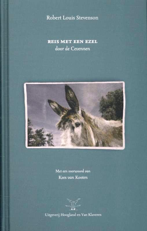 Reis Met Een Ezel | Robert Louis Stevenson 9789089671585 Robert Louis Stevenson Hoogland & Van Klaveren   Reisverhalen Cevennen, Languedoc