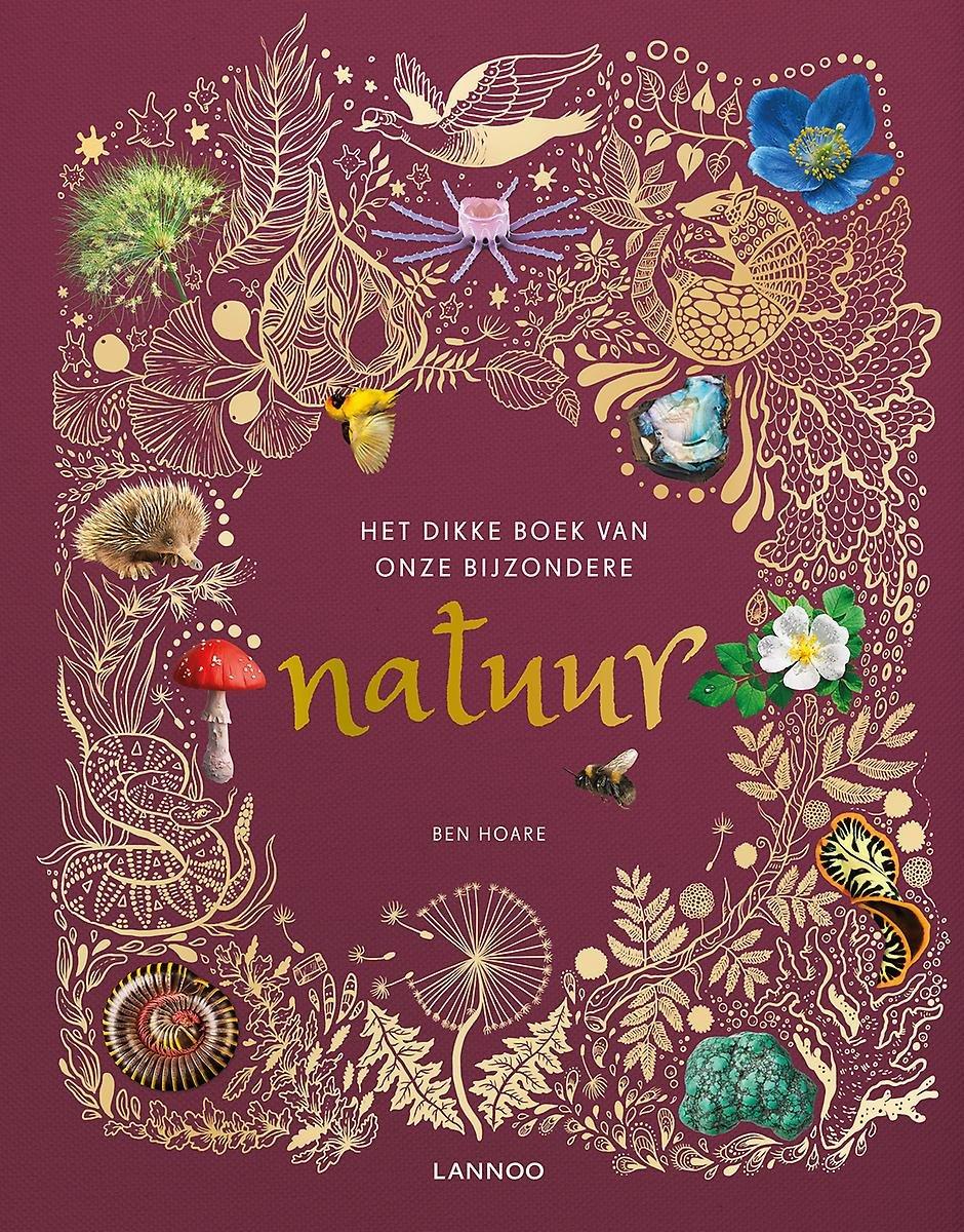 Het dikke boek van onze bijzondere natuur 9789401464246 Ben Hoare Lannoo   Kinderboeken, Natuurgidsen Reisinformatie algemeen
