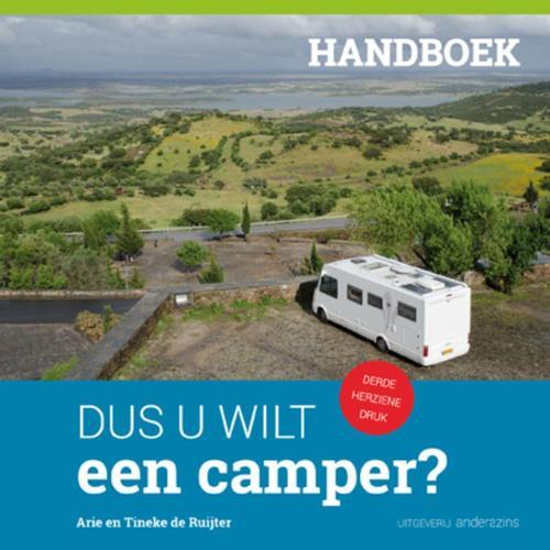 Dus u wilt een camper? 9789492994110 Arie de Ruijter Vrije Uitgevers   Campinggidsen, Op reis met je camper Reisinformatie algemeen