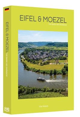 Eifel en Moezel | reisgids 9789493160255 Elio Pelzers Edicola   Reisgidsen Eifel, Moezel, van Trier tot Koblenz
