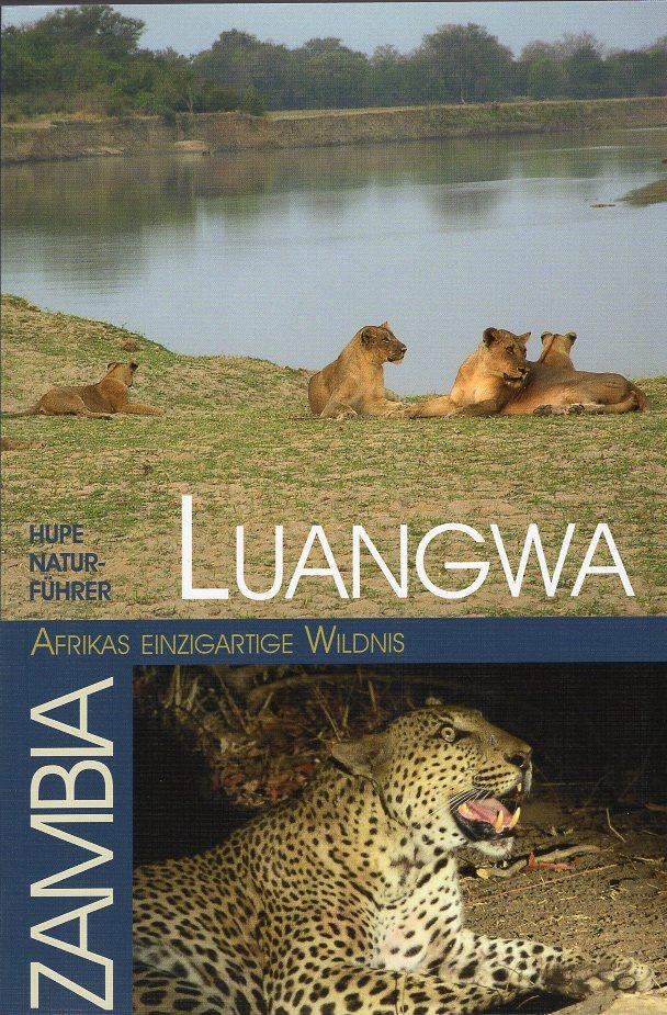 Luangwa - Afrikas einzigartige Wildnis 9783932084676  Hupe   Natuurgidsen, Reisgidsen Angola, Zimbabwe, Zambia, Mozambique, Malawi