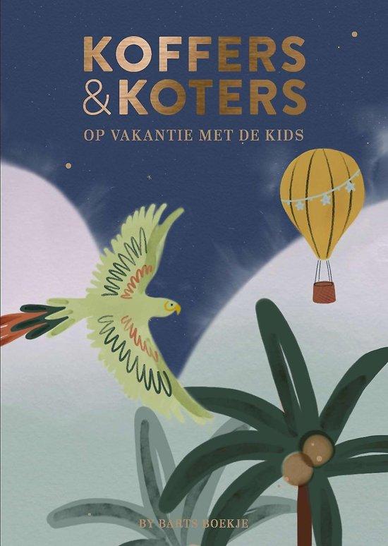 Koffers & Koters 9789018046293  ANWB   Reisgidsen, Reizen met kinderen Europa