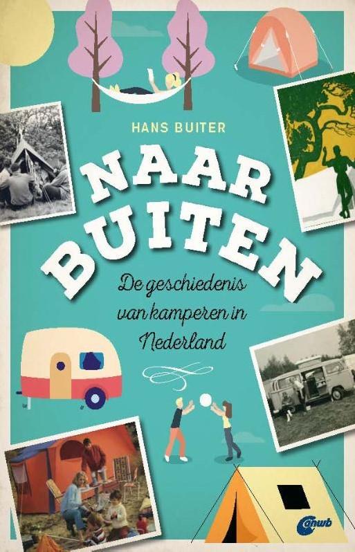 Naar Buiten | Hans Buiter 9789018046316 Hans Buiter ANWB   Historische reisgidsen, Landeninformatie Reisinformatie algemeen