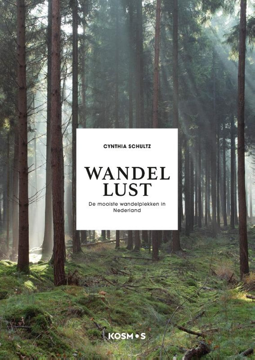 Wandellust | Cynthia Schultz 9789021575018  Kosmos   Wandelgidsen Nederland