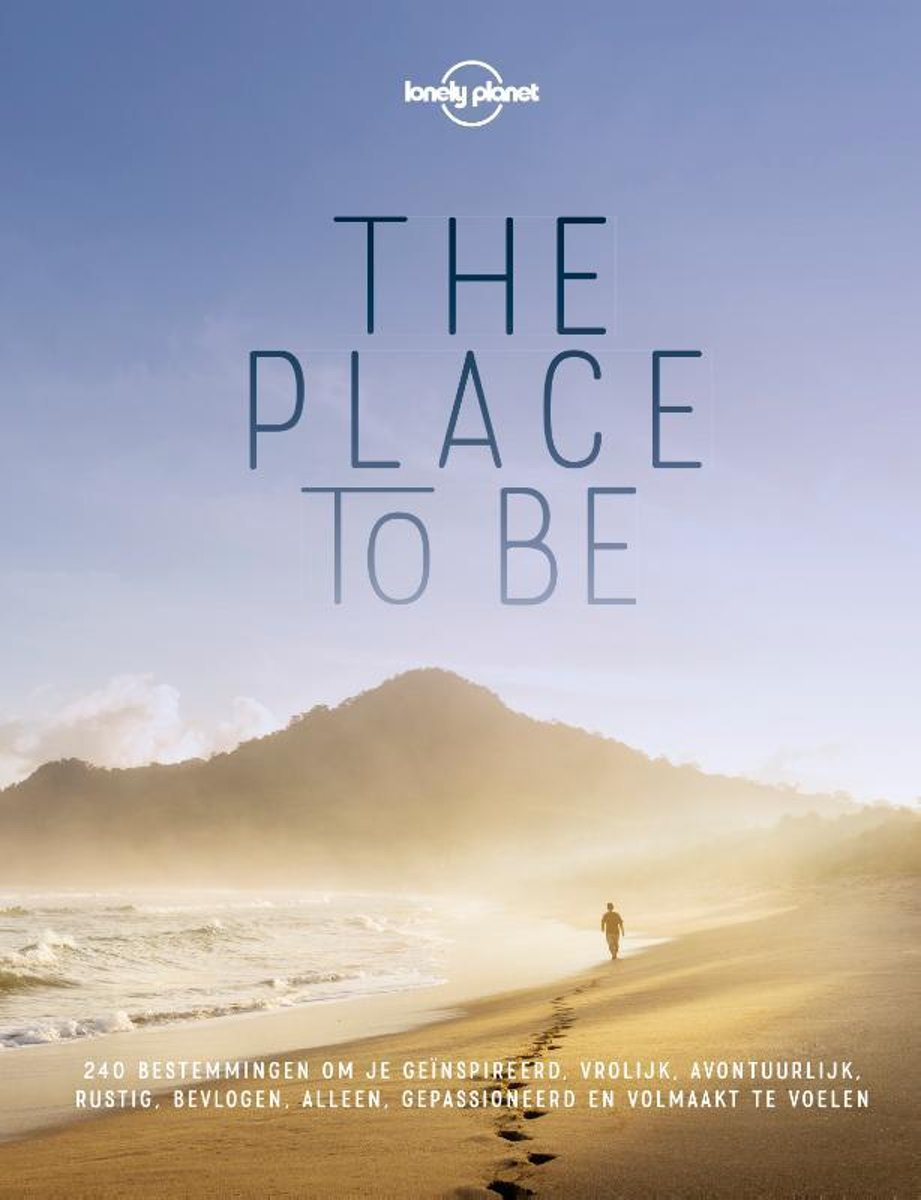 Lonely Planet: The Place to Be 9789021575926  Kosmos   Fotoboeken Wereld als geheel