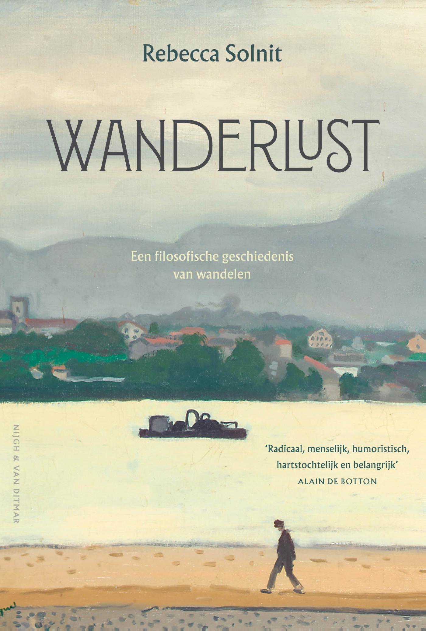 Wanderlust | Rebecca Solnit 9789038806808 Rebecca Solnit Nijgh & Van Ditmar   Historische reisgidsen, Wandelgidsen, Wandelreisverhalen Reisinformatie algemeen