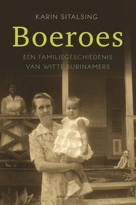 Boeroes | Karin Sitalsing 9789045030845 Karin Sitalsing Atlas-Contact   Historische reisgidsen, Reisverhalen Suriname, Frans en Brits Guyana