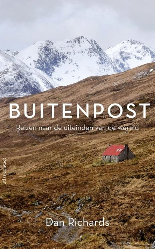 Buitenpost | Dan Richards 9789045039985 Dan Richards Atlas-Contact   Reisverhalen Wereld als geheel