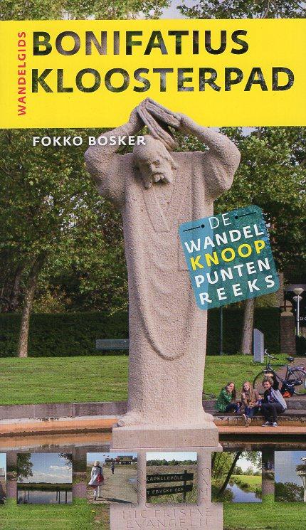 Bonifatius Kloosterpad 9789056155612 Fokko Bosker Noordboek Wandelknooppuntenreeks  Meerdaagse wandelroutes, Wandelgidsen Friesland
