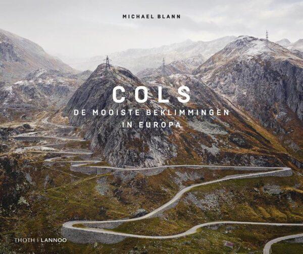Cols | De mooiste beklimmingen van Europa 9789077699188 Michael Blann Thoth   Fietsgidsen Europa