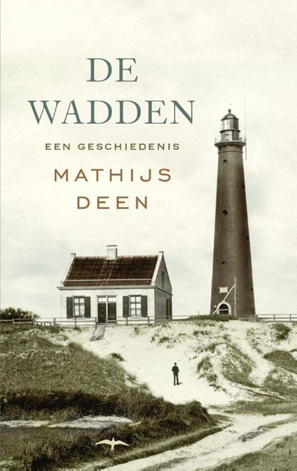De Wadden | Matthijs Deen 9789400401877 Mathijs Deen Thomas Rap   Historische reisgidsen, Landeninformatie Waddeneilanden en Waddenzee