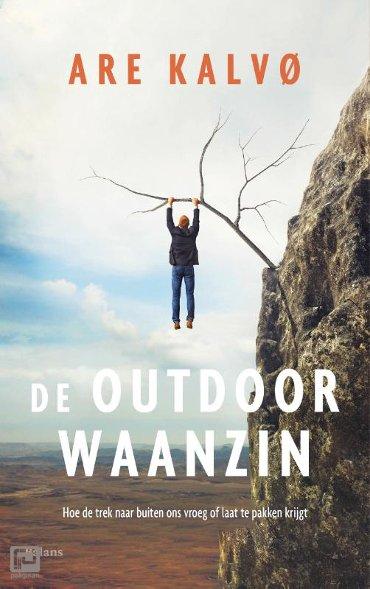 De outdoorwaanzin | Are Kalvø 9789463820462 Are Kalvø Balans   Wandelgidsen Reisinformatie algemeen
