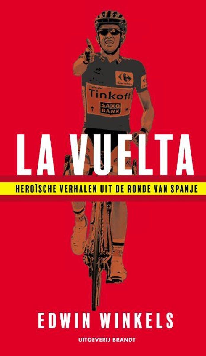 La Vuelta | Edwin Winkels 9789493095069 Edwin Winkels Brandt   Fietsgidsen, Reisverhalen Spanje