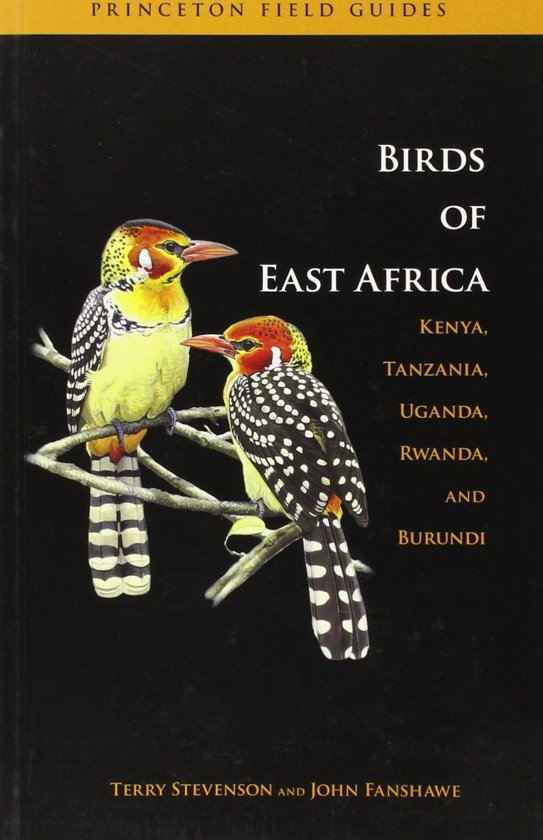 The Birds of East Africa 9780691126654  Princeton University Press   Natuurgidsen, Vogelboeken Oost-Afrika