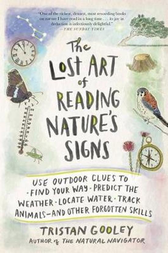 The Lost Art of Reading Nature's Signs | Tristan Gooley 9781615192410 Tristan Gooley The Experiment   Natuurgidsen, Wandelgidsen Reisinformatie algemeen