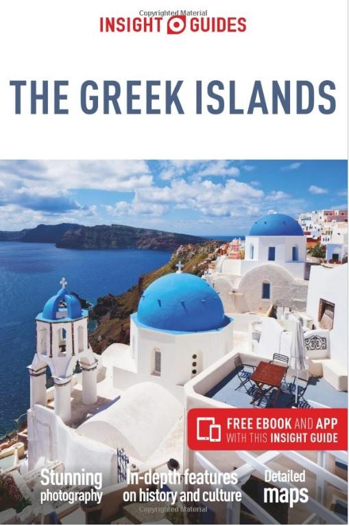 Insight Guide Greek Islands 9781786717832  APA Insight Guides/ Engels  Reisgidsen Egeïsche Eilanden