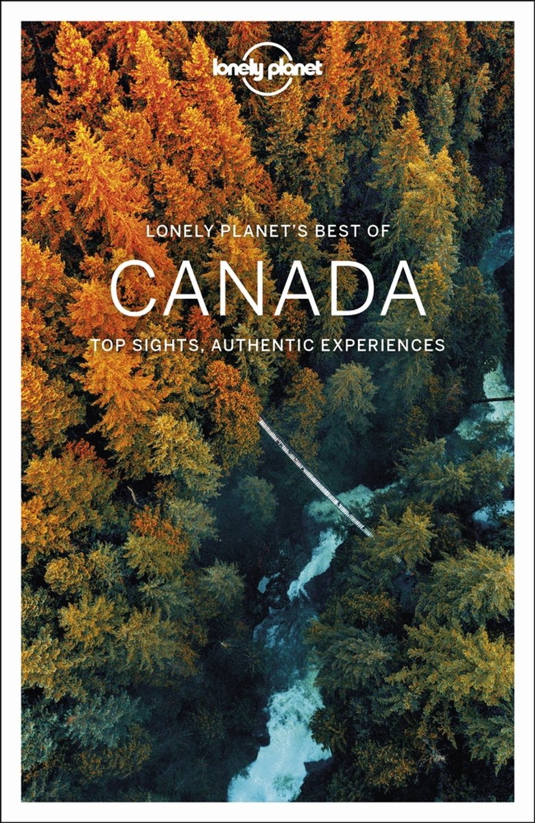 Best of Canada | Lonely Planet 9781787014046  Lonely Planet Best of ...  Reisgidsen Canada