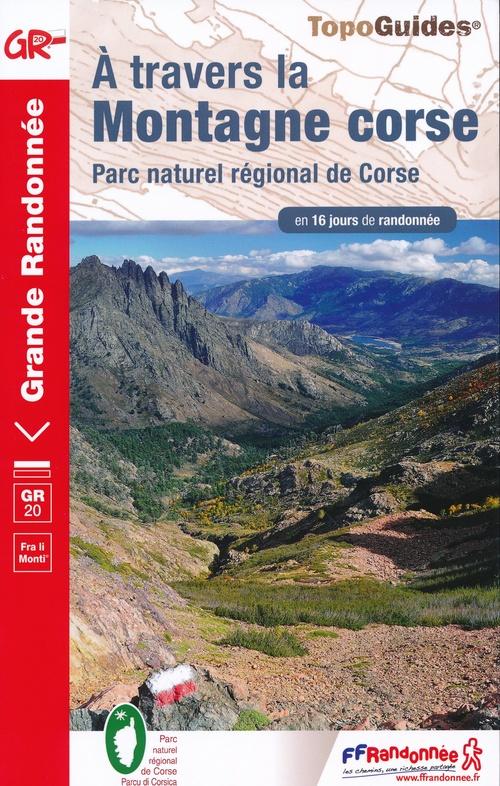 TG-067 à travers la montagne Corse | wandelgids GR-20 9782751410642  FFRP topoguides à grande randonnée  Meerdaagse wandelroutes, Wandelgidsen Corsica