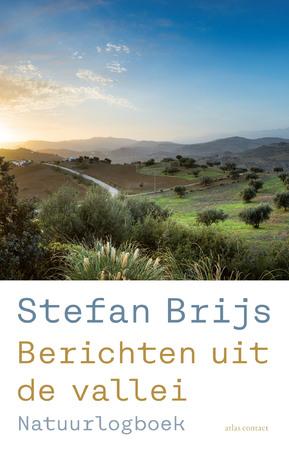 Berichten uit de Vallei | Stefan Brijs 9789045040592 Stefan Brijs Atlas-Contact   Reisverhalen Andalusië