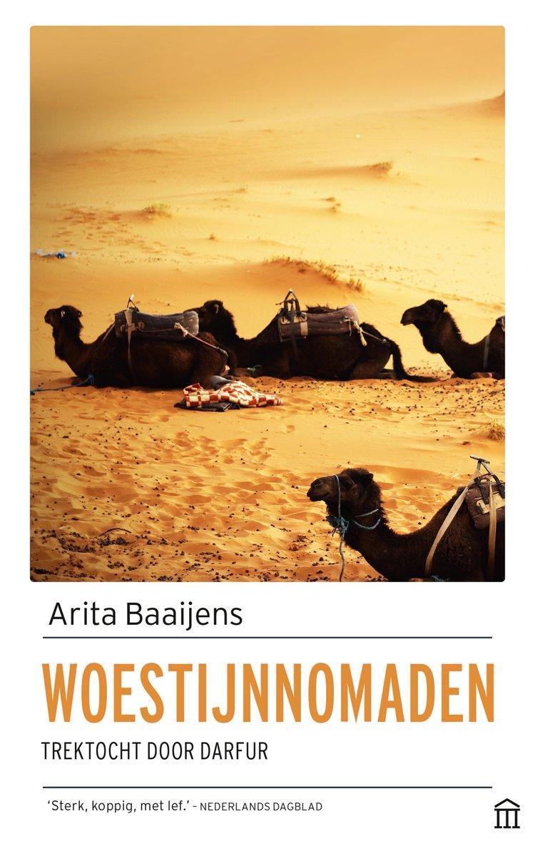 Woestijnnomaden | Arita Baaijens 9789046706701 Arita Baaijens Olympus   Reisverhalen Sahel-landen (Mauretanië, Mali, Niger, Burkina Faso, Tchad, Sudan, Zuid-Sudan)