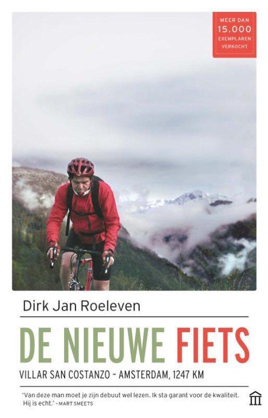 De Nieuwe Fiets | Dirk Jan Roeleven 9789046706763 Dirk Jan Roeleven Veen   Fietsreisverhalen