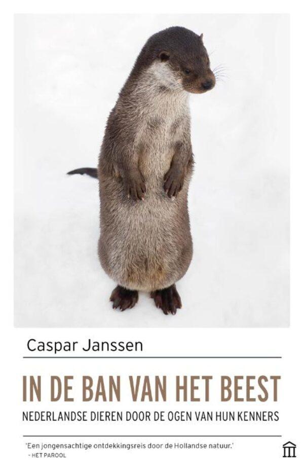 In de ban van het beest   Caspar Janssen 9789046707128 Caspar Janssen Atlas-Contact   Natuurgidsen Reisinformatie algemeen