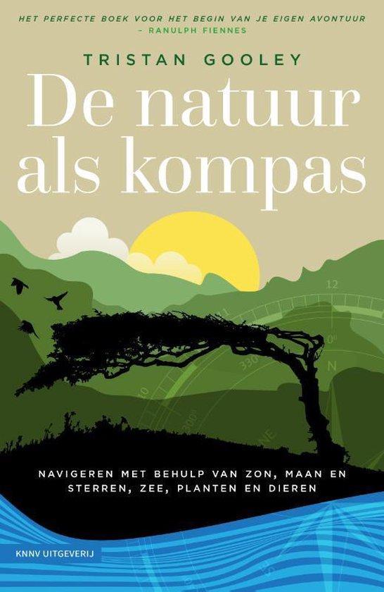 De Natuur als Kompas | Tristan Gooley 9789050117494 Tristan Gooley KNNV   Wandelgidsen Reisinformatie algemeen