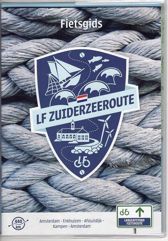 Zuiderzeeroute (LF21, LF22, LF23 ) 9789072930644  Landelijk Fietsplatform meerdaagse fietsroutes (NL)  Fietsgidsen, Meerdaagse fietsvakanties Flevoland en het IJsselmeer, Nederland