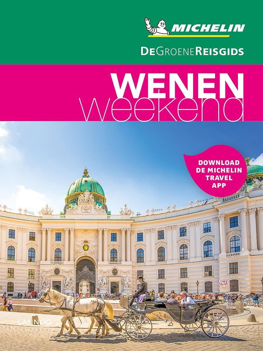 Michelin Groene Reisgids Weekend Wenen 9789401465106  Michelin Michelin Groene Gids Weekend  Reisgidsen Wenen, Noord- en Oost-Oostenrijk