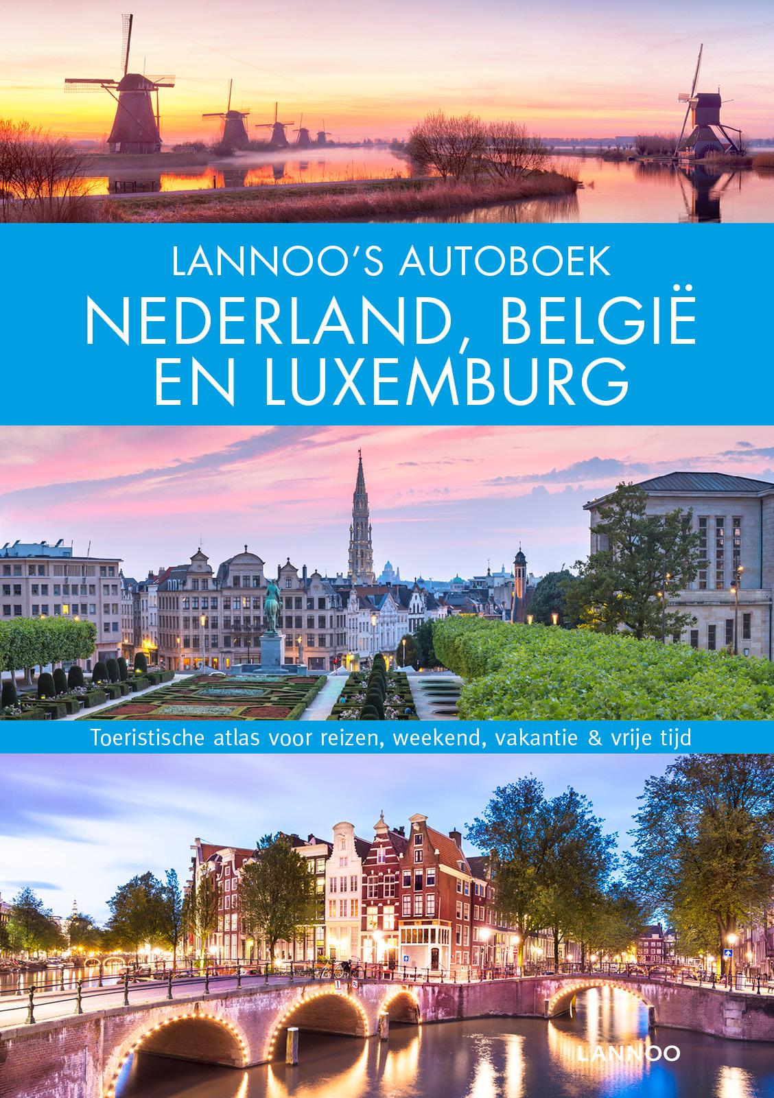 Lannoo's Grote Autoboek Nederland, België en Luxemburg 9789401468527  Lannoo Lannoos Autoboeken  Reisgidsen Benelux