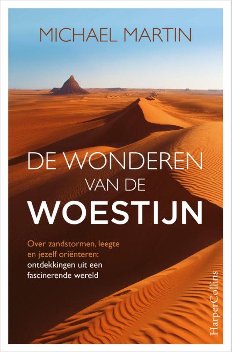 De wonderen van de woestijn | Michael Martin 9789402704761 Michael Martin HarperCollins Holland   Natuurgidsen Wereld als geheel