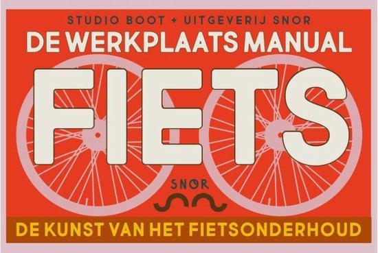 Fiets | de werkplaats manual 9789463140904 Studio Boot Snor   Fietsgidsen Reisinformatie algemeen